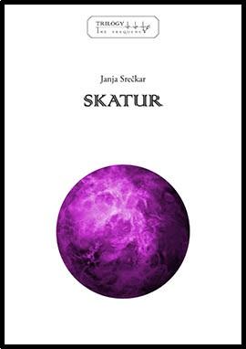 Skatur The SF trilogy - Janja Srečkar