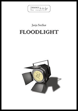 Floodlight The SF trilogy - Janja Srečkar